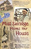 img - for Miss Savidge Moves Her House: The Extraordinary Story of May Savidge and Her House of a Lifetime book / textbook / text book
