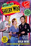 High Wire (Mystery Files of Shelby Woo #10) (0671026941) by West, Cathy