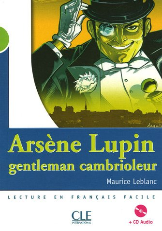Arsene Lupin, Gentleman Cambrioleur [With CD (Audio)] (Lecture En Francais Facile: Niveau 2) (French Edition)