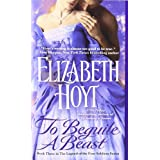 To Beguile A Beast: Number 3 in series (Legend of the Four Soldiers)by Elizabeth Hoyt