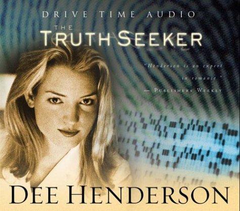 Truth Seeker, DEE HENDERSON