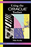 Using the Oracle Toolset