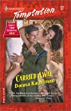 Carried Away (The Wrong Bed) (Harlequin Temptation) (0373259743) by Kauffman, Donna