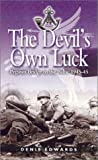 img - for Devil's Own Luck: Pegasus Bridge to the Baltic 1944 - 1945 (Pegasus Bridge to the Baltic 1944-45) book / textbook / text book