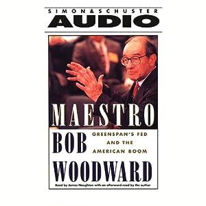 Maestro: Greenspan's Fed and the American Boom   [Bob Woodward]