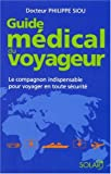 Guide mdical du voyageur : Le compagnon indispensable pour voyager en toute scurit