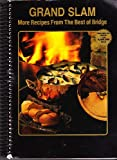 Grand Slam: More Recipes from the Best of Bridge