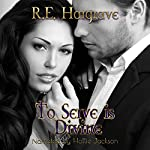 To Serve Is Divine: The Divine Trilogy, Volume 1 | R. E. Hargrave
