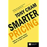 "Smarter Pricing: How to capture more value in your market (""Financial Times"" S.)by Tony. Cram"