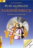 echange, troc Klaus Dapper - Das Saxophonbuch, Play-Along-CD, Eb-Instrumente, m. CD-Audio