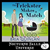 The Trickster Makes a Match: A Nocturne Falls Universe Story | [Bria Quinlan]