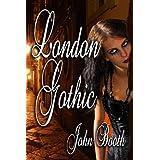 London Gothic (Hellogon Series Book 1)by John Booth