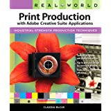 Real World Print Production with Adobe Creative Suite Applicationsby Claudia McCue