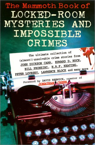 The Mammoth Book of Locked-Room Mysteries and Impossible Crimes