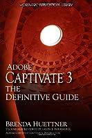 Adobe Captivate 3: The Definitive Guide