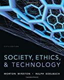 img - for Society, Ethics, and Technology by Morton Winston (2013-01-16) book / textbook / text book