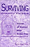 Elaine Weiss Surviving Domestic Violence: Voices of Women Who Broke Free