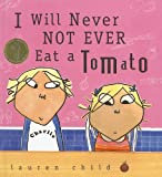 I Will Never Not Ever Eat a Tomato (Charlie and Lola (Prebound))