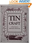 Tin Craft: Making Beautiful Objects f...