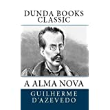 A Alma Nova (Dunda Books Classic)di Guilherme d&#39;Azevedo