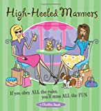 High-Heeled Manners: If You Obey All The Rules, You