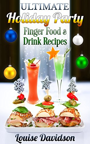 Ultimate Holiday Party  Finger Food and Drink Recipes: Canapés recipes,Christmas cocktails, Dips, hot and cold canapés, kids drinks, Holiday drinks, Christmas drinks (Food Holidays compare prices)