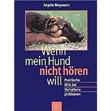 """Wenn mein Hund nicht h�ren willvon """"Angela Wegmann"""""""