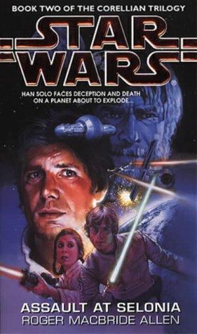 Assault At Selonia (Star Wars: Corellian Trilogy 2)