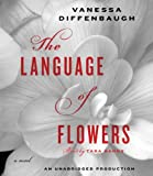 img - for By Diffenbaugh, Vanessa The Language of Flowers: A Novel Unabridged Edition Audio CD book / textbook / text book