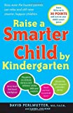 Raise a Smarter Child by Kindergarten: Raise IQ by up to 30 points and turn on your child's smart genes