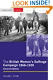 The British Women's Suffrage Campaign: 1866-1928 (2nd Edition)