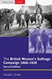 img - for The British Women's Suffrage Campaign: 1866-1928 (2nd Edition) book / textbook / text book