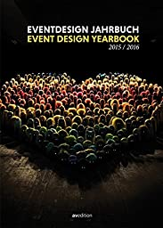 Event Design Yearbook 2015/2016 (English and German Edition)