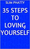 35 STEPS TO LOVING YOURSELF