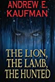 img - for The Lion, The Lamb, The Hunted (A Patrick Bannister Psychological Thriller, Book 1) book / textbook / text book