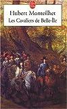 echange, troc Hubert Monteilhet - Les Cavaliers de Belle-Ile