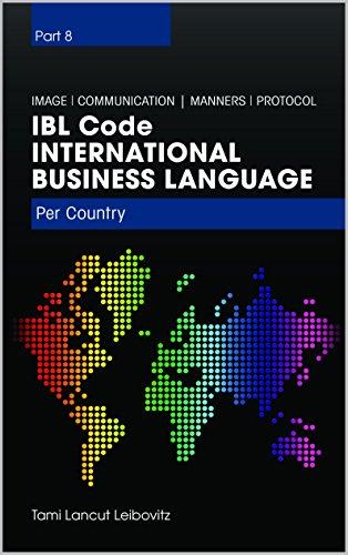 Book: IBL Code - International Business Language Per Country - International business etiquette by Tami Lancut Leibovitz