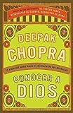 Conocer a Dios: El viaje hacia el misterio de los misterios (Vintage Espanol) (Spanish Edition) (0307475816) by Chopra, Deepak