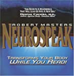 Neurospeak: Transforms Your Body, Whi...