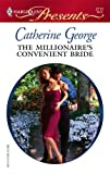 The Millionaire&#39;s Convenient Bride