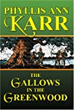 The Gallows in the Greenwood (1587156326) by Karr, Phyllis Ann