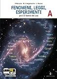 Fenomeni, leggi, esperimenti. Vol. A: Sistemi in equilibrio-Fenomeni luminosi. Con espansione online. Per le Scuole superiori
