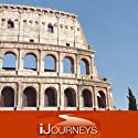 iJourneys Ancient Rome: The Coliseum, Roman Forum, and Capitoline Hill  by Elyse Weiner Narrated by Elyse Weiner