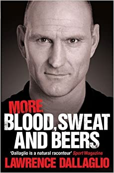 More Blood, Sweat and Beers by Lawrence Dallaglio (2012) Paperback