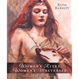 "Women's Rites, Women's Mysteries: Intuitive Ritual Creationvon ""Ruth Barrett"""
