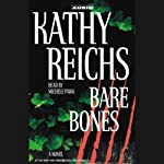 Bare Bones (       UNABRIDGED) by Kathy Reichs Narrated by Michele Pawk