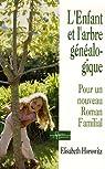L'enfant et l'arbre généalogique : Pour un nouveau roman familial par Horowitz