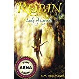 Robin: Lady of Legend (The Classic Adventures of the Girl Who Became Robin Hood) ~ by: R.M. ArceJaeger
