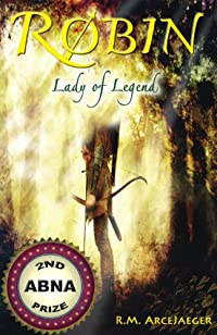 (FREE on 6/5) Robin: Lady Of Legend by R.M. ArceJaeger - http://eBooksHabit.com