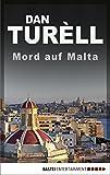 Mord auf Malta: Krimi (Der namenlose Journalist 3)